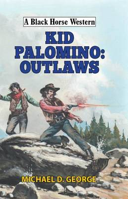 Kid Palomino: Outlaws - A Black Horse Western (Hardback)