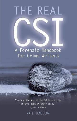 The Real CSI: A Forensics Handbook for Crime Writers (Paperback)