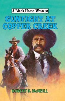 Gunfight at Copper Creek - A Black Horse Western (Hardback)