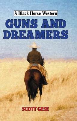Guns and Dreamers - A Black Horse Western (Hardback)