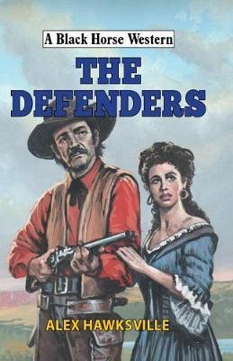 The Defenders - A Black Horse Western (Hardback)