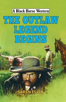 The Outlaw Legend Begins - A Black Horse Western (Hardback)