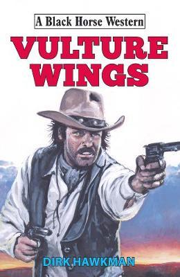 Vulture Wings - A Black Horse Western (Hardback)