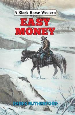 Easy Money - A Black Horse Western (Hardback)