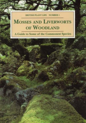 Mosses and Liverworts of Woodland: A Guide to Some of the Commonest Species (Paperback)