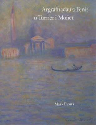 Argraffiadau O Fenis: O Turner, I Monet (Paperback)