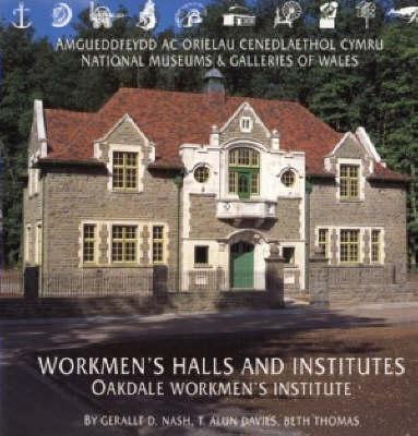 Workmen's Halls and Institutes: Oakdale Workmen's Institute (Paperback)