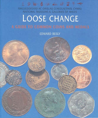 Loose Change: A Guide to Common Coins and Medals (Paperback)