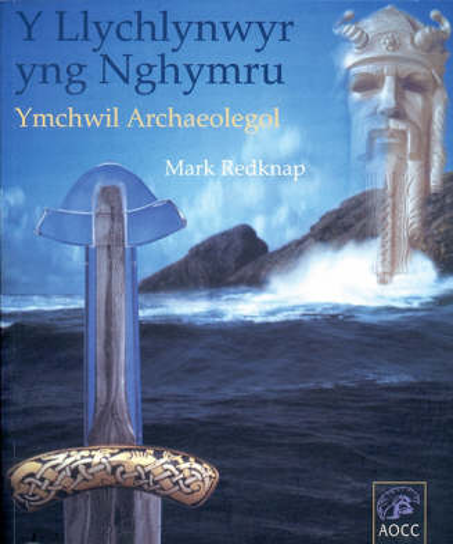 Y Llychlynwyr Yng Nghymru: Ymchwil Archaeolegol (Paperback)