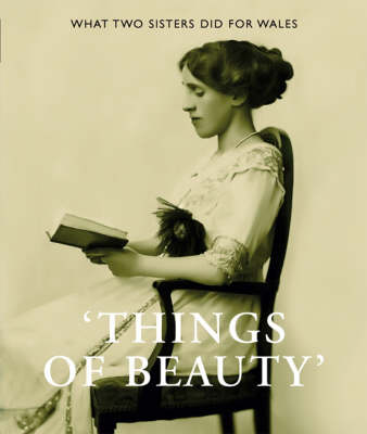 Things of Beauty: What Two Sisters Did for Wales (Paperback)