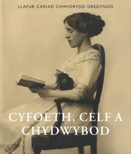 Cyfoeth, Celf a Chydwybod: Llafur Cariad Chwiorydd Gregynog (Paperback)