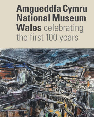 National Museum Wales: Celebrating the First 100 Years (Paperback)