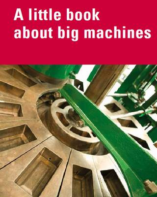 A Little Book About Big Machines (Paperback)