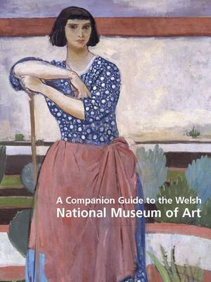 Companion Guide to the Welsh National Museum of Art (Paperback)