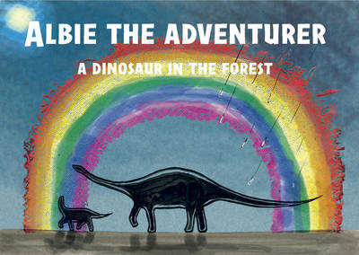 Albie the Adventurer: A Dinosaur in the Forest (Paperback)