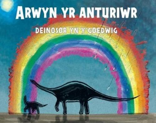 Arwyn Yr Anturiwr: Deinosor Yn Y Goedwig (Paperback)