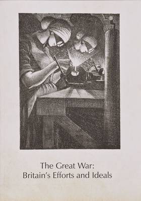 The Great War: Britain's Efforts and Ideals (Paperback)