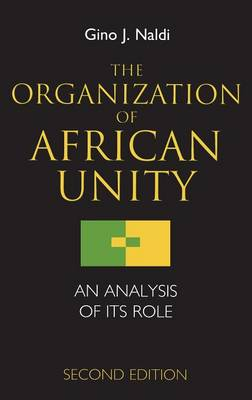The Organization of African Unity: An Analysis of Its Role (Hardback)