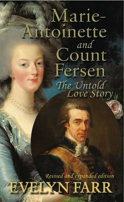Marie-Antoinette and Count Fersen - The Untold Love Story (Paperback)
