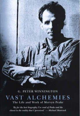 Vast Alchemies: The Life and Work of Mervyn Peake (Hardback)