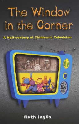 Window in the Corner: A Half Century of Children's Television (Paperback)