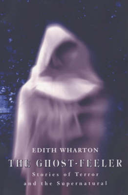The Ghost-feeler: Tales of Terror and the Supernatural (Paperback)