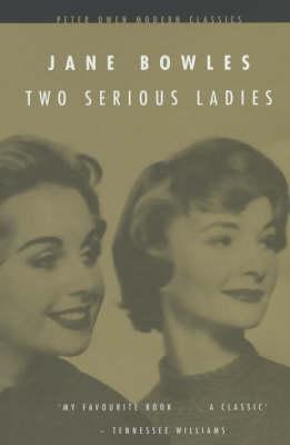 Two Serious Ladies - Peter Owen Modern Classic (Paperback)