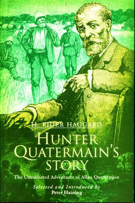 Hunter Quatermain's Story: The Uncollected Adventures of Allan Quatermain (Paperback)