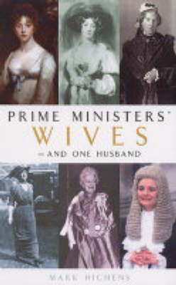 Prime Ministers' Wives - and One Husband (Hardback)