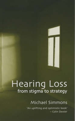 Hearing Loss: From Stigma to Strategy (Paperback)