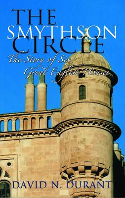 Smythson Circle: The Story of Six Great English Houses (Paperback)