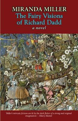 The Fairy Visions of Richard Dadd (Paperback)