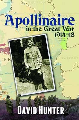 Apollinaire in the Great War, 1914-18 (Paperback)