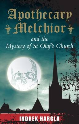 Apothecary Melchior and the Mystery of St Olaf's Church (Paperback)