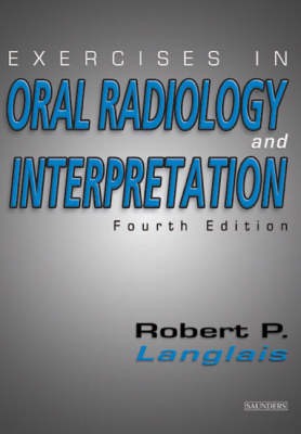 Exercises in Oral Radiology and Interpretation (Paperback)