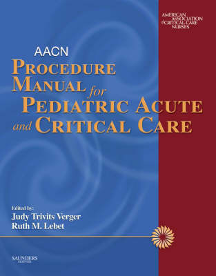 AACN Procedure Manual for Pediatric Acute and Critical Care (Paperback)