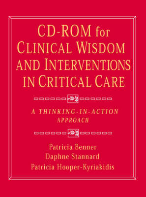 Clinical Wisdom and Interventions in Critical Care: A Thinking in Action Approach (CD-ROM)
