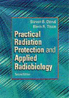 Practical Radiation Protection and Applied Radiobiology (Paperback)