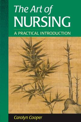 The Art of Nursing: A Practical  Introduction (Paperback)