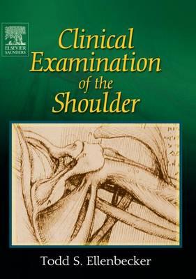 Clinical Examination of the Shoulder (Hardback)