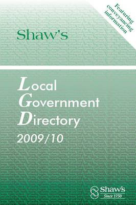 Shaw's Local Government Directory, 2009/10 2009/10 (Paperback)