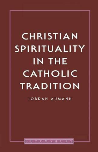 Christian Spirituality in the Catholic Tradition (Paperback)