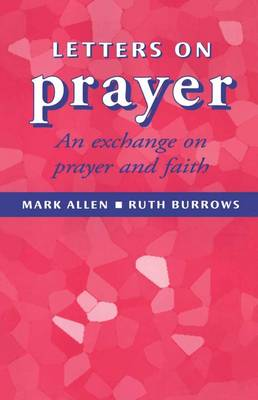 Letters on Prayer: An Exchange on Prayer and Faith (Paperback)