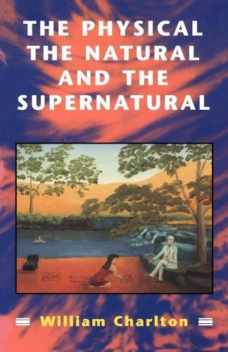 Physical, the Natural and the Supernatural: Modern Ideas of Matter and Mind (Paperback)
