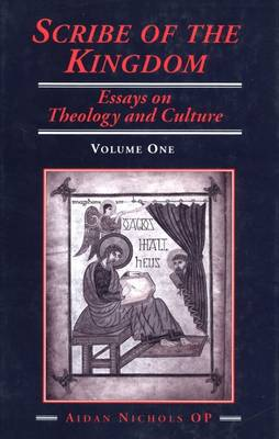 Scribe of the Kingdom: Fathers and the Medievals v. 1: Essays on Theology and Culture (Hardback)