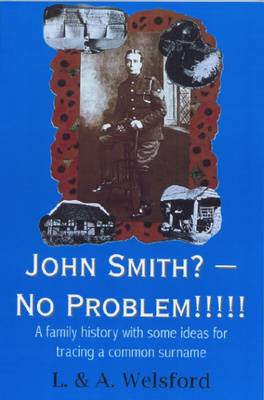 John Smith? - No Problem!!!!!: A Family History with Some Ideas for Tracing a Common Surname (Paperback)
