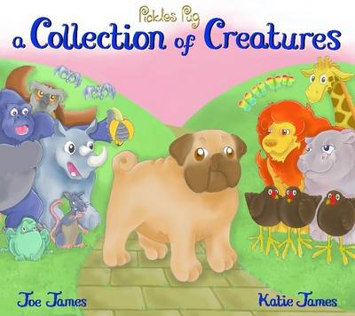 Pickles Pug: A Collection of Creatures (Paperback)