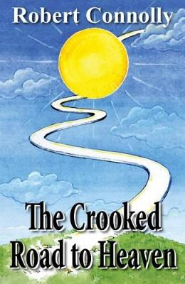 The Crooked Road to the Heaven (Paperback)
