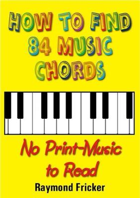 How To Find 84 Music Chords, No Print-Music To Read (Hardback)