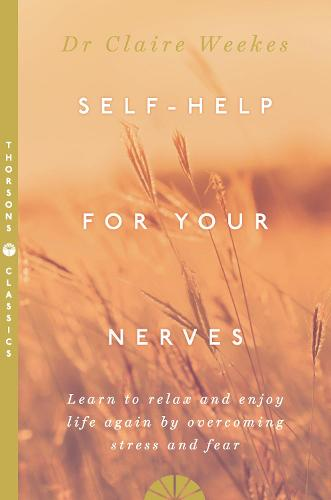Self-Help for Your Nerves: Learn to Relax and Enjoy Life Again by Overcoming Stress and Fear (Paperback)